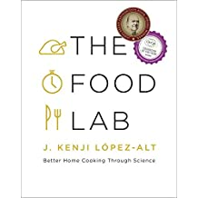 The Food Lab – Better Home Cooking Through Science