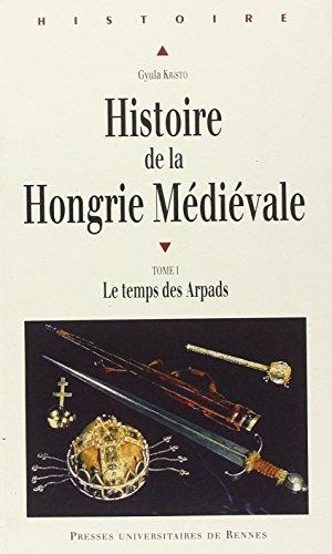 Histoire de la Hongrie médiévale : le temps des Arpads