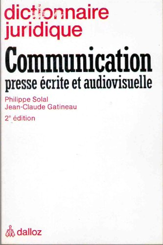 Dictionnaire juridique : Communication - Presse écrite et audiovisuelle