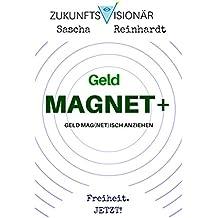 The Secret: GeldMAGNET+ Geld Mag(net)isch Anziehen: ICH BIN ein GeldMAGNET+ DANKE! DANKE! DANKE!