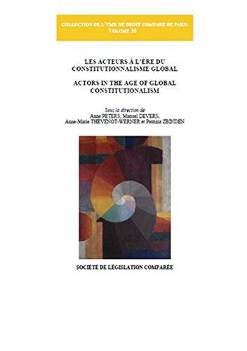 Les acteurs à l'ère du constitutionnalisme global. Actors in the age of global constitutionalism