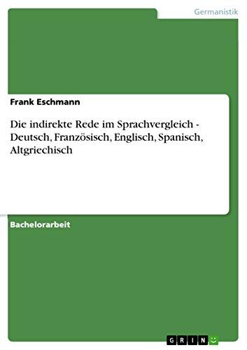 Die indirekte Rede im Sprachvergleich - Deutsch, Französisch, Englisch, Spanisch, Altgriechisch