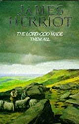The Lord God Made Them All by James Herriot (1992-11-06)