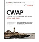 [(CWAP Certified Wireless Analysis Professional Official Study Guide: Exam PW0-270)] [by: David A. Westcott]