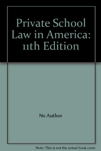 Private School Law in America: 11th Edition (Private School Law In America)