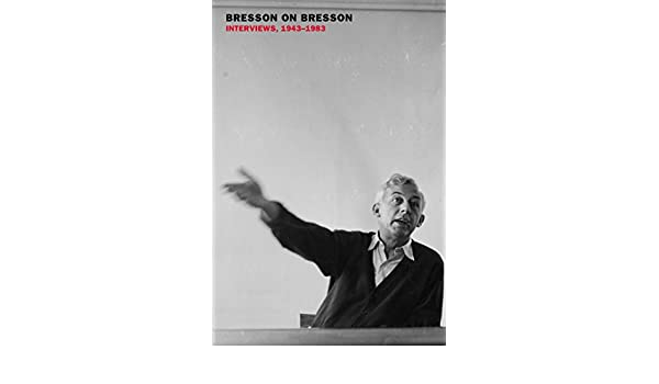 Buy Bresson on Bresson: Interviews, 1943-1983 Book Online at