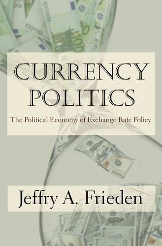 Currency Politics: The Political Economy of Exchange Rate Policy - Exchange Rate Geld