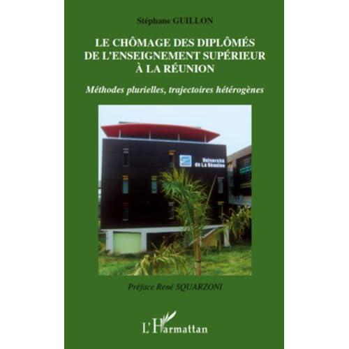 Le chômage des diplômés de l'enseignement supérieur à la Réunion : Méthodes plurielles, trajectoires hétérogènes