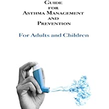 Guide for Asthma Management and Prevention: For Adults and Children