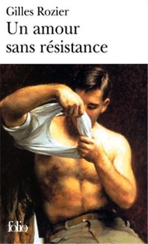 Un Amour Sans Resistance (Folio) par Gilles Rozier