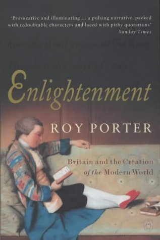Enlightenment: Britain and the Creation of the Modern World (Allen Lane History) by Roy Porter (2001-11-01)