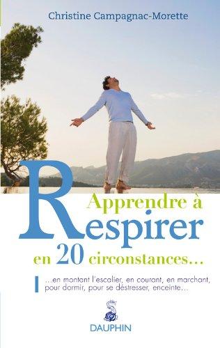 Apprendre  respirer en 20 circonstances