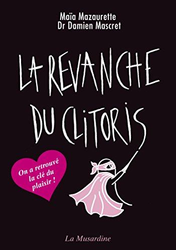 La revanche du clitoris - nouvelle édition (L'attrape-corps) par Maïa Mazaurette