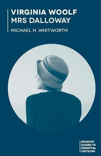 Virginia Woolf - Mrs Dalloway (Readers' Guides to Essential Criticism)