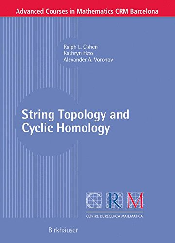String Topology and Cyclic Homology (Advanced Courses in Mathematics - CRM Barcelona)
