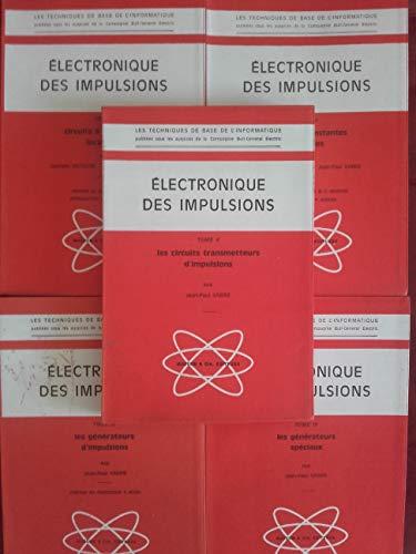 ELECTRONIQUE DES IMPULSIONS TOME (1+2+3+4+5)