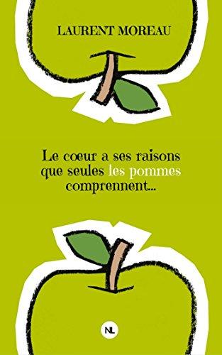 Le coeur a ses raisons que seules les pommes comprennent... (Numerik romance) (French Edition)