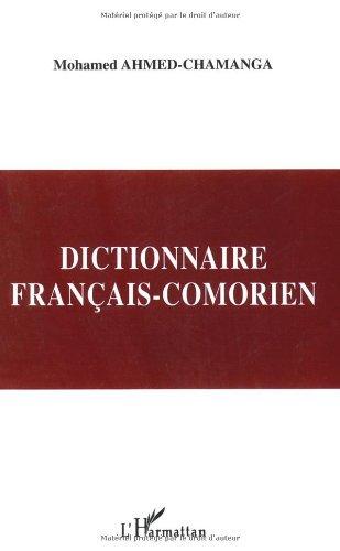 Dictionnaire français-comorien: Dialecte shindzuani (Archipel des comores) par Mohamed Ahmed-Chamanga
