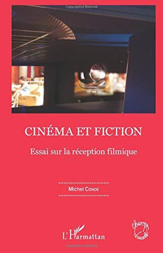 Cinema et fiction: Essai sur la réception filmique