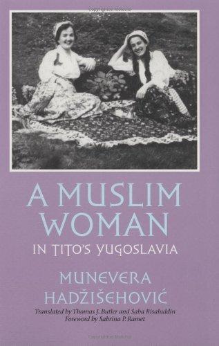 A Muslim Woman in Tito's Yugoslavia (Eugenia & Hugh M. Stewart '26 Series on Eastern Europe)