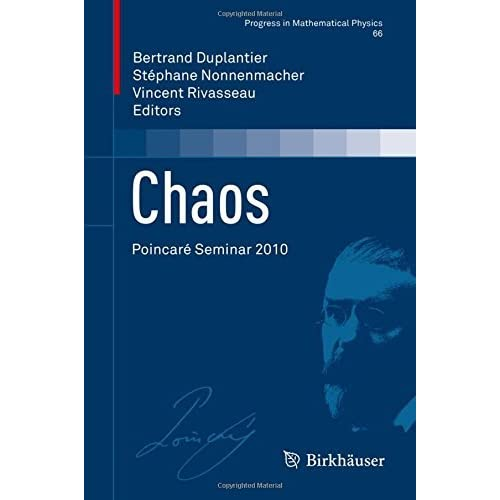 Chaos: Poincar???? Seminar 2010 (Progress in Mathematical Physics) (2013-11-27)
