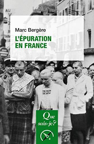 L'Épuration en France: « Que sais-je ? » n° 4092 par Marc Bergère