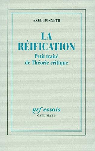 La réification: Petit traité de Théorie critique par Axel Honneth