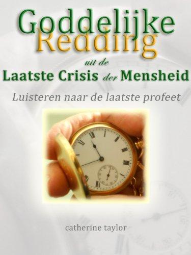 Goddelijke Redding uit de Laatste Crisis der Mensheid (Dutch Edition) por catherine taylor