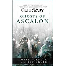 [Guild Wars: Ghosts of Ascalon: Ghosts of Ascalon] (By: Matt Forbeck) [published: July, 2010]