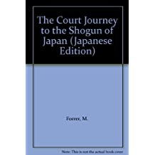 The Court Journey to the Shogun of Japan: From a Private Account by Jan Cock Blomhoff