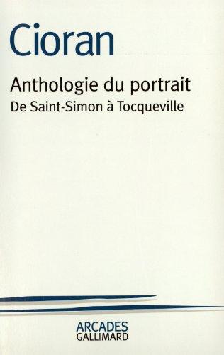 Anthologie du portrait: De Saint-Simon à Tocqueville