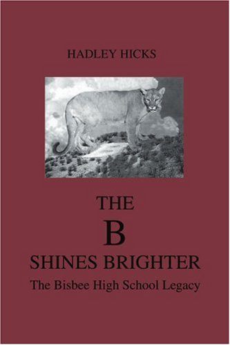 the-b-shines-brighter-the-bisbee-high-school-legacy