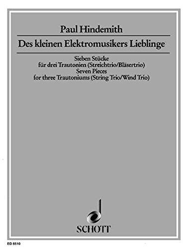 Des kleinen Elektromusikers Lieblinge: 7 Stücke für 3 Trautonien. Streichtrio / Bläsertrio. Partitur und Stimmen.
