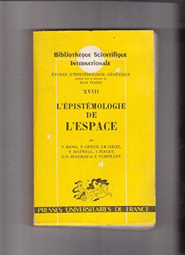 L' Epistemologie de L' Espace. (= Bibliotheque Scientifique Internationale. Etudes d' Epistemologie Genetique, vol. XVIII).