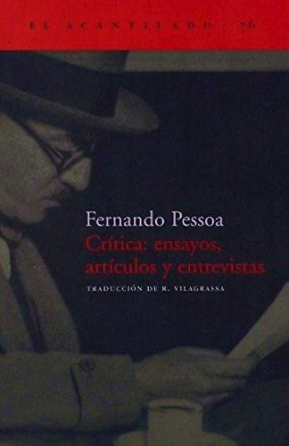 Crítica: Ensayos, Artículos Y Entrevistas (El Acantilado) por Fernando Pessoa