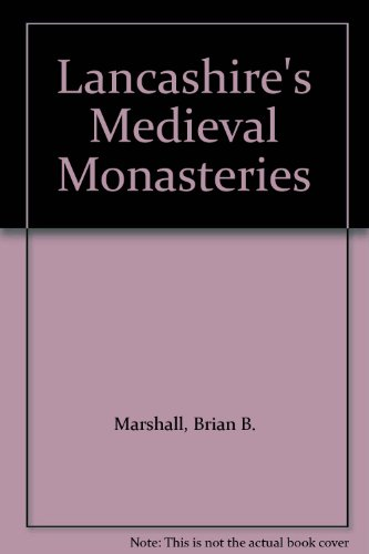 Lancashire's Medieval Monasteries