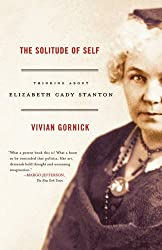 The Solitude of Self: Thinking About Elizabeth Cady Stanton by Vivian Gornick (2006-09-05)