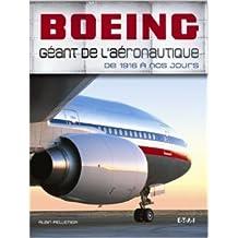 Boeing, géant de l'aéronautique : De 1916 à nos jours de Alain Pelletier ( 4 juin 2008 )