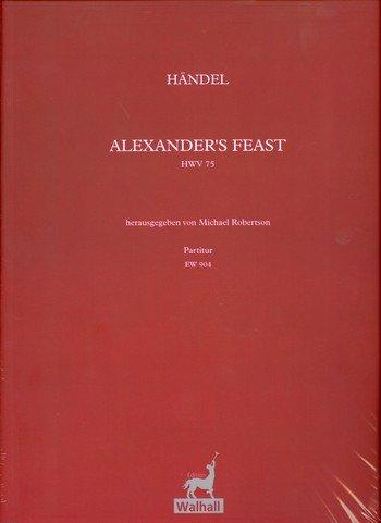 ALEXANDER S FEAST HWV75: PARA SOLI  GEM CORO Y ORQUESTA PARTITUR