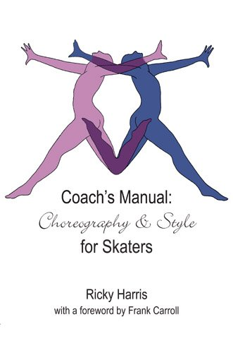 Coach's Manual on Choreography and Style for Skaters por Ricky Harris