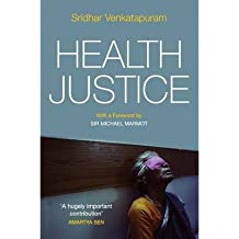 [(Health Justice: An Argument from the Capabilities Approach)] [Author: Sridhar Venkatapuram] published on (October, 2011)