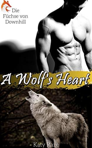 A Wolf's Heart (Die Füchse von Downhill 1)