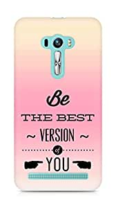 Amez Be the Best version of Yourself Back Cover For Asus Zenfone Selfie