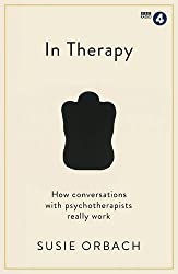 In Therapy: How Conversations with Psychotherapists Really Work by Susie Orbach (2016-11-03)