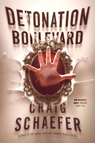 Detonation Boulevard (The Wisdom's Grave Trilogy Book 2) (English Edition) di [Schaefer, Craig]