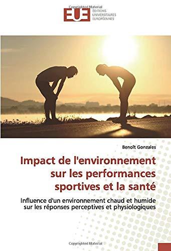 Impact de l'environnement sur les performances sportives et la santé: Influence d'un environnement chaud et humide sur les réponses perceptives et physiologiques