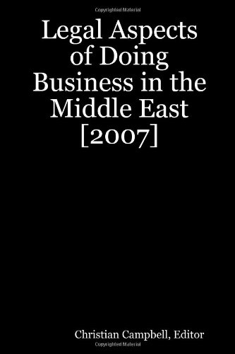 Legal Aspects of Doing Business in the Middle East [2007] (International Business)