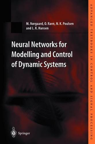 Neural Networks for Modelling and Control of Dynamic Systems: A Practitioner's Handbook (Advanced Textbooks in Control and Signal Processing) by M. Norgaard (2003-04-10)