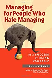Managing for People Who Hate Managing: Be a Success By Being Yourself (Agency/Distributed)