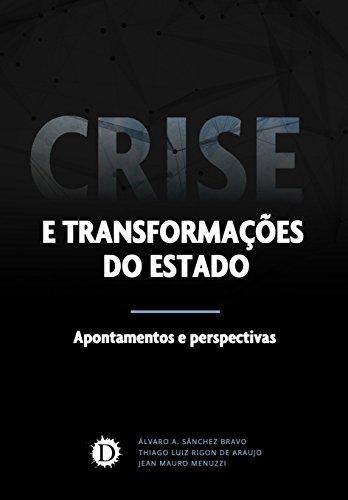 Crise e transformações do estado: Apontamentos e perspectivas (Portuguese Edition) por Álvaro A. Sánchez Bravo